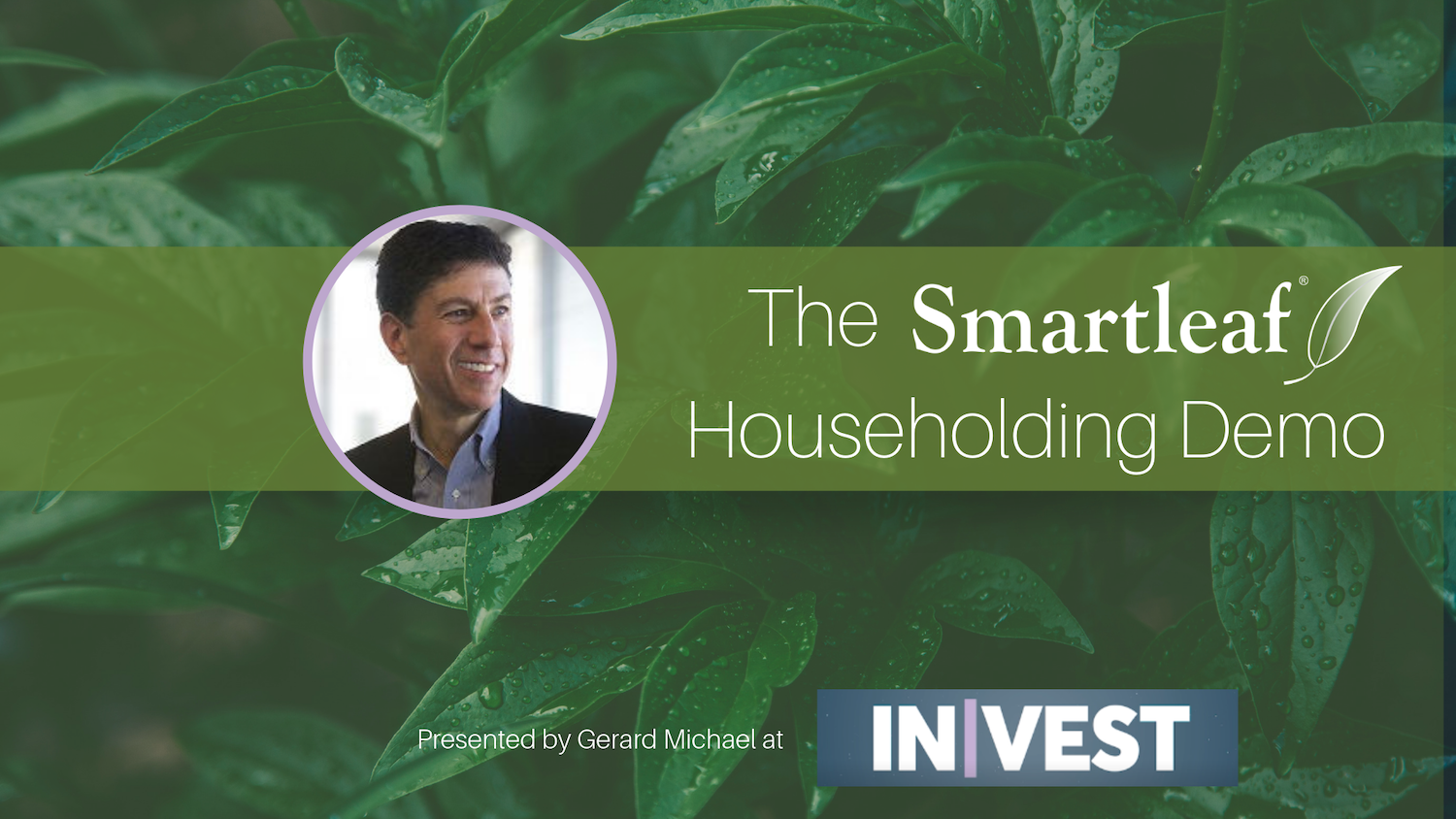 Smartleaf InVest 2019 Demo: Householding