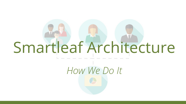 Video: Smartleaf Architecture - How We Do It